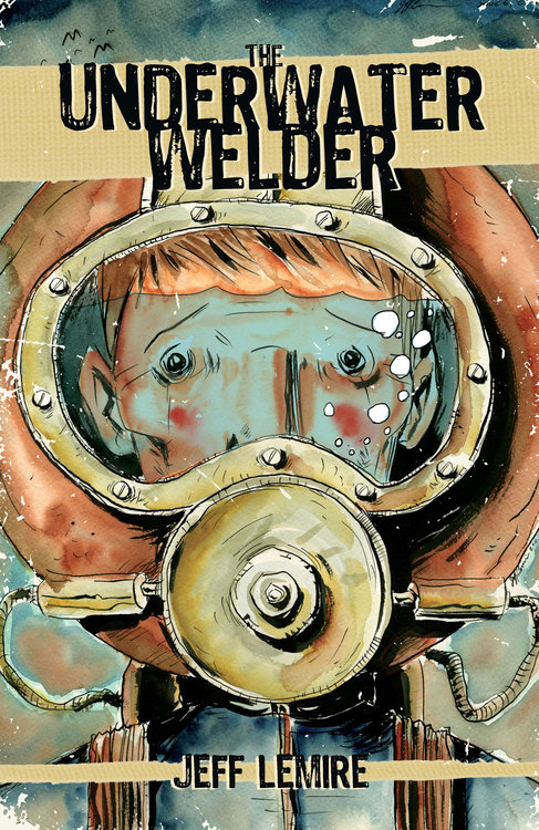Underwater Welder By Jeff Lemire