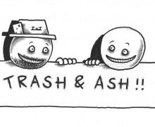 Trash & Ash