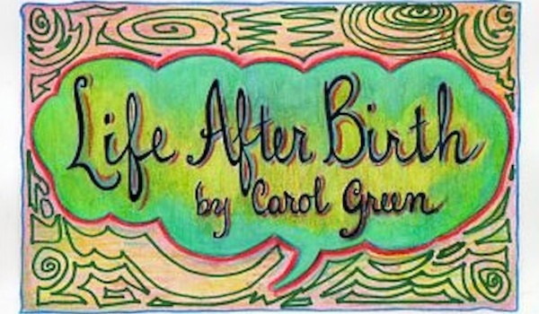life after birth by carol green