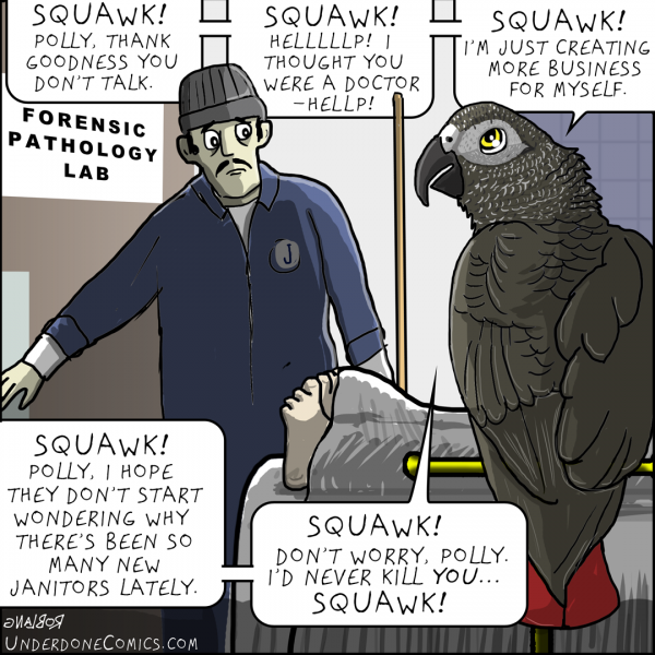 UNDERDONE forensic pathology parrot