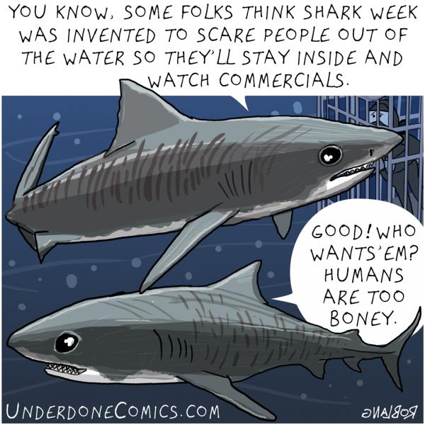 UNDERDONE shark week