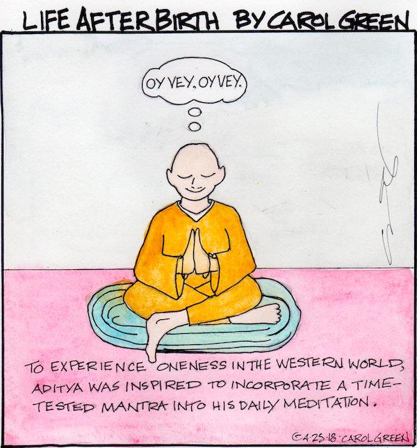 Meditation rocks. So does Yiddish. Oy becomes joy. It's bashert.
