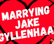 Marrying Jake Gyllenhaal