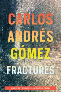 Cover of the book Fractures by poet Carlos Andrés Gómez, with his name in orange to yellow gradient and the title in light blue.