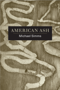 A Review of American Ash by Michael Simms
