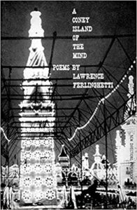 An image of the cover of the book A Coney Island Of The Mind by Lawrence Ferlinghetti that contains a black and white photo of Coney Island at night, with lights all on.